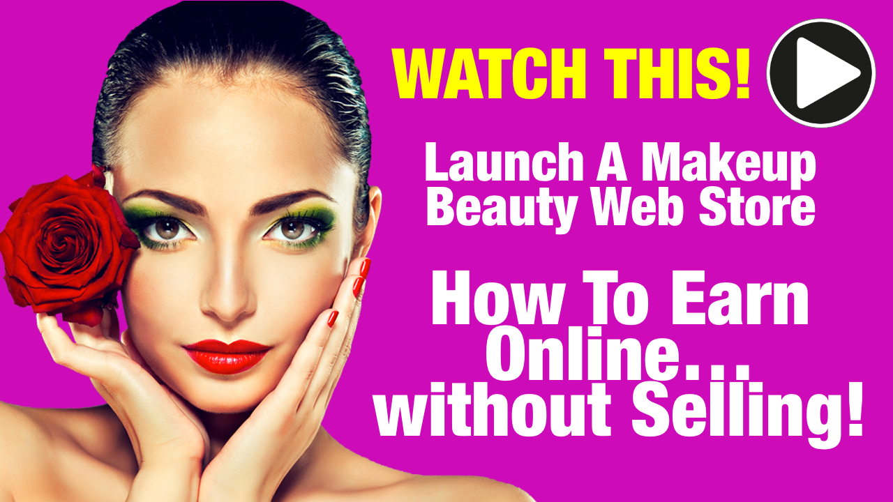 How To Earn Online without Selling Makeup Beauty Web Store